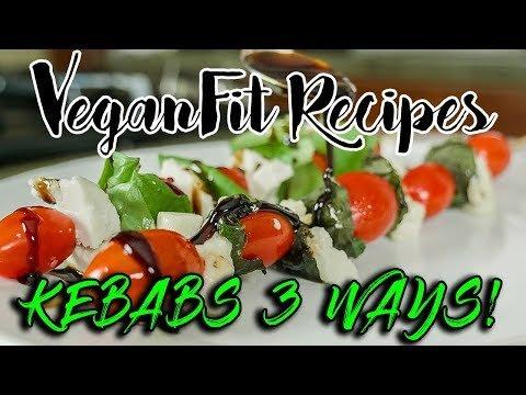 Vegan Kebabs 3 Ways